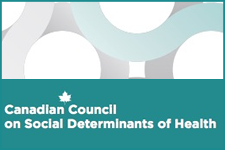 The Canadian Council on Social Determinants of Health (CCSDH)