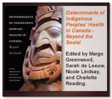 Determinants of Indigenous Peoples' Health In Canada: Beyond the Social