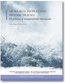 Aboriginal Peoples and Historic Trauma: The process of intergenerational transmission